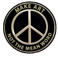 """Make Art, Not The Mean Word Button"" by @iamTalkyTina"